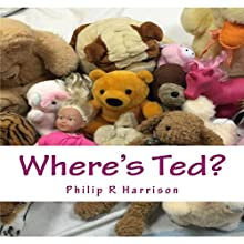 Where's Ted? Audiobook by Philip R. Harrison Narrated by John McBride
