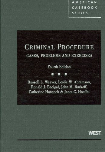 Criminal Procedure: Cases, Problems and Exercises, 4th (American...