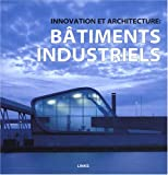 echange, troc Eduard Broto - Innovation et Architecture : Bâtiments industriels