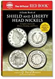 An Official Red Book: A Guide Book of Shield and Liberty Head Nickels: Complete Source for History, Grading, and Prices (Official Red Books) (0794819214) by Bowers, Q. David
