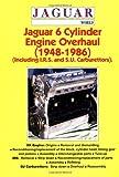 Jaguar 6 Cylinder Engine Overhaul 1948-1986 (Including I.R.S. and S.U. Carburettors)