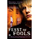 Feast of Fools: The Morganville Vampires, Book 4par Rachel Caine