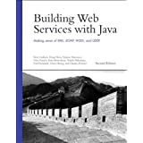 Building Web Services with Java: Making Sense of XML, SOAP, WSDL, and UDDI (2nd Edition) (Developer's Library)...