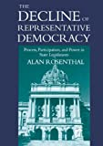 The Decline of Representative Democracy: Process, Participation, and Power in State Legislatures (0871879743) by Alan Rosenthal