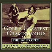 Golf's Greatest Championship: The 1960 U.S. Open | [Julian I. Graubart]