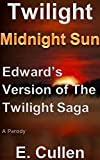 Twilight Midnight Sun: Edward's Version of The Twilight Saga (A Parody) (English Edition)
