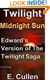Twilight Midnight Sun: Edward's Version of The Twilight Saga (A Parody)