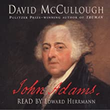 John Adams (       ABRIDGED) by David McCullough Narrated by Edward Herrmann
