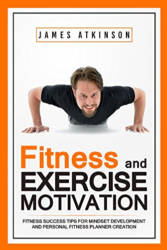 Fitness & Exercise Motivation by James Atkinson ebook deal