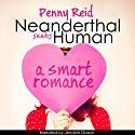 Neanderthal Seeks Human: A Smart Romance, Knitting in the City, Volume 1 Hörbuch von Penny Reid Gesprochen von: Jennifer Grace