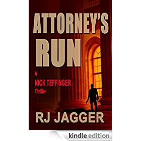 Attorney's Run (A Nick Teffinger Thriller / Read in any Order)
