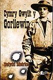 Cymry Gwyllt Y Gorllewin (Welsh Edition)