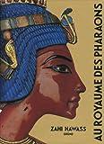 Au royaume des pharaons (French Edition) (2700031245) by Zahi Hawass