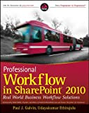 Professional Workflow in SharePoint 2010: Real World Business Workflow Solutions (Wrox Programmer to Programmer)