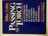 img - for Passing the Torch: Succession, Retirement, and Estate Planning in Family-Owned Businesses book / textbook / text book