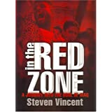 In the Red Zone: A Journey into the Soul of Iraq ~ . Steven Vincent