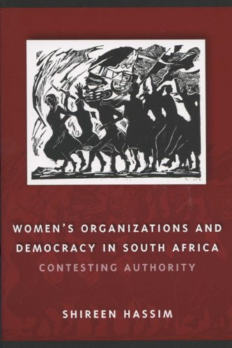 Women's Organizations and Democracy in South Africa: Contesting Authority (Women in Africa and the Diaspora)