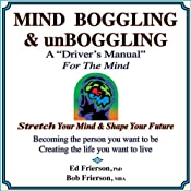 MIND BOGGLING & unBOGGLING: A 'Driver's Manual' for the Mind | [Ed Frierson Ph.D., Bob Frierson M.B.A.]