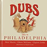 img - for DUBS GOES TO PHILADELPHIA (Dubs Discovers America) book / textbook / text book
