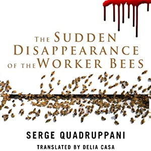 The Sudden Disappearance of the Worker Bees Audiobook