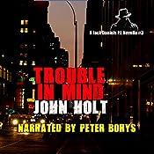 Trouble in Mind: Jack Daniels P.I. Novella, Book 3 | [John Holt]