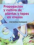 Propagaci�n y cultivo de plantas y te...
