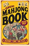 The Great Mah Jong Book: History, Lor...