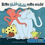 Bitte blubb, blubb rette mich und andere Geschichten | Barbara Schmidt,Alice Brière-Haquet
