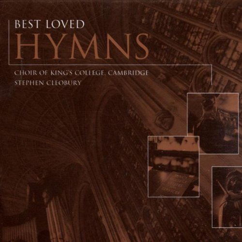 Best Loved Hymns by Choir of King's College Cambridge and Stephen Cleobury