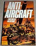 Anti-aircraft: A history of air defence (0354011634) by Hogg, Ian V