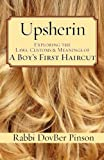 Upsherin: Exploring the Laws, Customs & Meanings of a Boys First Haircut