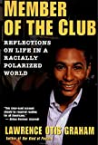 img - for A Member of the Club: Reflections on Life in a Racially Polarized World book / textbook / text book