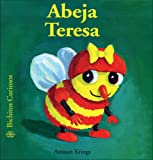 Abeja Teresa / Teresa Honeybee (Bichitos Curiosos/ Curious Little Critters)
