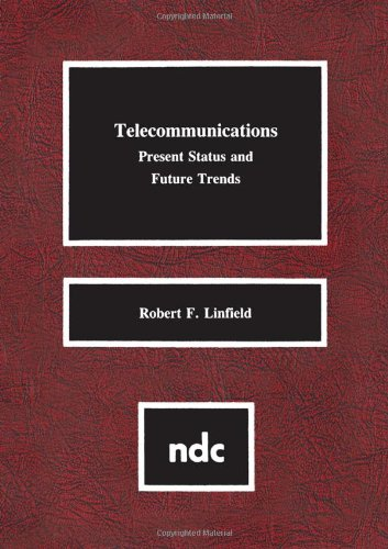 Telecommunications: Present Status & Future Trends