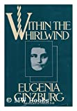 img - for Within the Whirlwind / Eugenia Ginzburg ; Translated by Ian Boland ; Introduction by Heinrich B ll book / textbook / text book