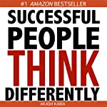 How Successful People Think Differently | Akash Karia
