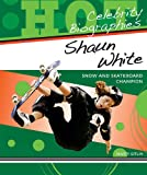 img - for Shaun White: Snow and Skateboard Champion (Hot Celebrity Biographies) book / textbook / text book