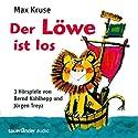 Der Löwe ist los Hörspiel von Max Kruse Gesprochen von: Carmen-Maja Antoni, Bernd Kohlhepp, Krischan Walterspiel