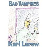 Bad Vampires ~ Karl Larew