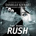 Three Seconds to Rush: Piper Anderson Legacy Mystery, Volume 1 Audiobook by Danielle Stewart Narrated by Laura Jennings