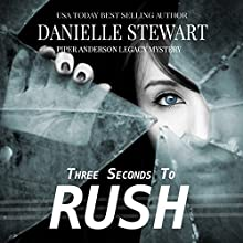 Three Seconds to Rush: Piper Anderson Legacy Mystery, Volume 1 | Livre audio Auteur(s) : Danielle Stewart Narrateur(s) : Laura Jennings