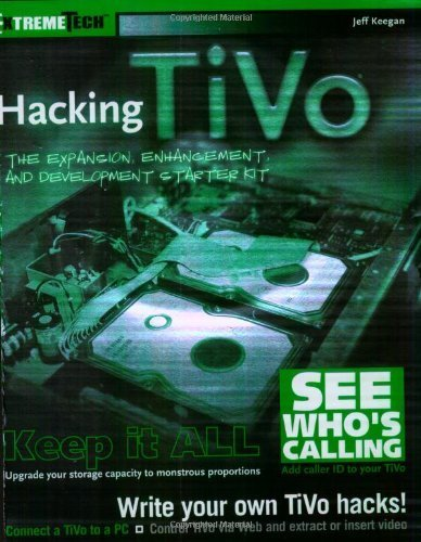 hacking-tivo-the-expansion-enhancement-and-development-starter-kit-extremetech-by-jeff-keegan-2003-1