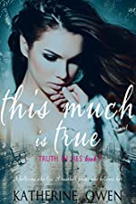 This Much Is True - Book 1 (Parts 1-3) (Truth In Lies)