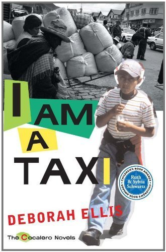 I Am a Taxi (The Cocalero Novels) by Ellis, Deborah (2008) Paperback PDF