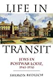 img - for Life in Transit: Jews in Postwar Lodz, 1945-1950 (Studies in Russian and Slavic Literatures, Cultures, and History) by Redlich, Shimon (2011) Hardcover book / textbook / text book