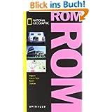 NATIONAL GEOGRAPHIC Spirallo Reiseführer Rom: Magazin. Infos und Tipps. Touren. Cityatlas