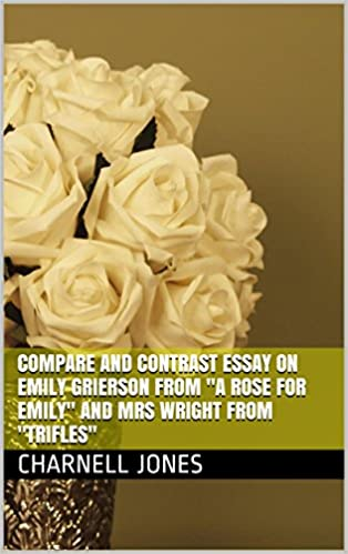 compare contrast essay story hour rose emily Sample essay paragraphs please check the sample of the previously written essay on the topic we are sure we can handle writing a new unique essay on this topic within the tight deadlines.
