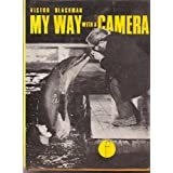 My Way with a Cameraby Victor Blackman