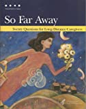 img - for So far away : twenty questions for long-distance caregivers - NIH publication, no. 06-5496 book / textbook / text book