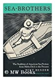 img - for Sea-Brothers : the Tradition of American Sea Fiction from Moby-Dick to the Present / Bert Bender ; Drawings by Tony Angell book / textbook / text book
